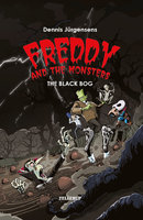 Freddy and the Monsters #4: The Black Bog - Jesper W. Lindberg