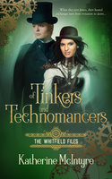 Of Tinkers and Technomancers - Katherine McIntyre