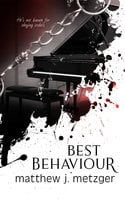 Best Behaviour - Matthew J. Metzger