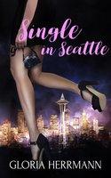 Single in Seattle: A Box Set - Gloria Herrmann