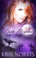 Dark Prophecy: A Box Set - Kris Norris