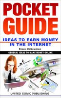 Pocket Guide / Ideas to Earn Money in the Internet - Steve McNewman