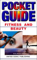 Fitness and Beauty, Pocket Guide - Emily Brown Jackson