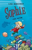 Sophie #5: Sophie Can Swim - Lise Bidstrup