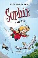 Sophie #3: Sophie Can Fly - Lise Bidstrup