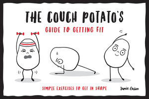 The Couch Potato's Guide to Getting Fit: Simple Exercises to Get in Shape - Jamie Easton