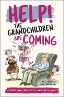 Help! The Grandchildren are Coming: Activities, Jokes and Puzzles and More! - Mike Haskins, Clive Whichelow
