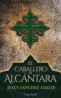 El caballero de Alcántara - Jesús Sánchez Adalid