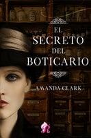 El secreto del boticario - Amanda Clark