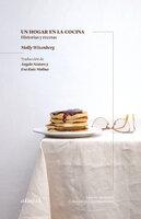 Un hogar en la cocina - Molly Wizenberg