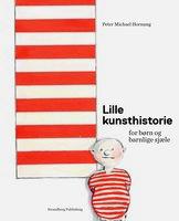 Lille kunsthistorie for børn og barnlige sjæle - Peter Michael Hornung