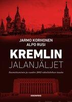Kremlin jalanjäljet - Jarmo Korhonen,Alpo Rusi