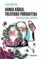 Kansa kärsii, poliitikko porskuttaa - Jouko Marttila