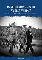 Mannerheimin ja Rytin vaikeat valinnat - Pekka Visuri