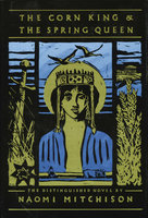 The Corn King and the Spring Queen - Naomi Mitchison