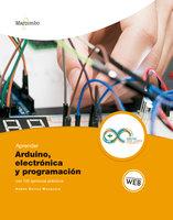 Aprender Arduino, electrónica y programación con 100 ejercicios prácticos - Rubén Beiroa Mosquera
