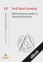 Razonamiento jurídico y Teoría del Derecho - Neil MacCormick