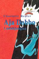 Aja Dobbo i asfaltjunglen - Charlotte Reuter Damgaard