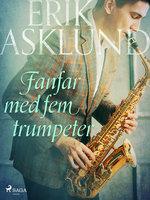 Fanfar med fem trumpeter - Erik Asklund