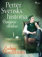 Petter Svensks historia: Bonjour-striden - Ludvig Nordström