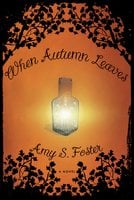 When Autumn Leaves - Amy S. Foster