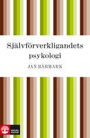 Självförverkligandets psykologi - Jan Bärmark