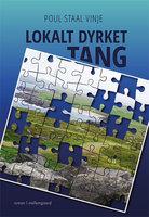 Lokalt dyrket tang - Poul Staal Vinje