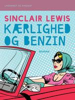 Kærlighed og benzin - Sinclair Lewis