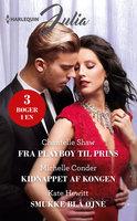 Fra playboy til prins/Kidnappet af kongen/Smukke blå øjne - Kate Hewitt, Michelle Conder, Chantelle Shaw