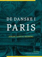 De danske i Paris - Johan Ludvig Heiberg