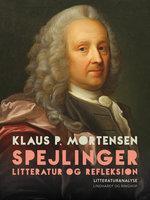 Spejlinger. Litteratur og refleksion - Klaus P. Mortensen