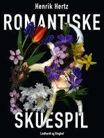 Romantiske skuespil - Henrik Hertz
