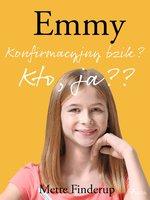 Emmy 0 - Konfirmacyjny bzik? Kto, ja? - Mette Finderup
