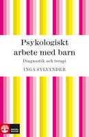 Psykologiskt arbete med barn - Inga Sylvander