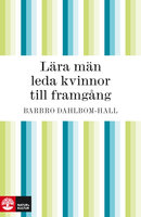 Lära män leda kvinnor till framgång - Barbro Dahlbom-Hall