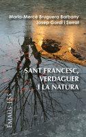 Sant Francesc, Verdaguer i la natura - Maria-Mercè Bruguera Barbany, Josep Gordi i Serrat