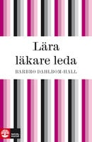 Lära läkare leda - Barbro Dahlbom-Hall