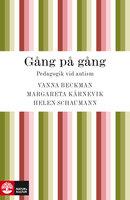 Gång på gång : pedagogik vid autism - Margareta Kärnevik, Helen Schaumann, Vanna Beckman