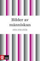 Bilder av människan - Stig Fhanér