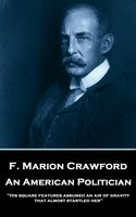 An American Politician - F. Marion Crawford