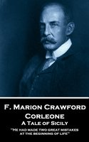Corleone. A Tale of Sicily - F. Marion Crawford