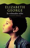 In volmaakte stilte - Elizabeth George