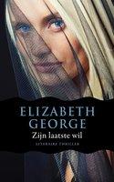 Zijn laatste wil - Elizabeth George