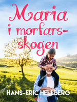Maria i morfars-skogen - Hans-Eric Hellberg