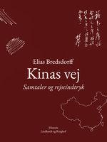 Kinas vej. Samtaler og rejseindtryk - Elias Bredsdorff