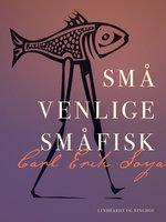 Små venlige småfisk - Carl Erik Soya