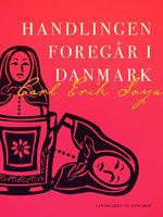 Handlingen foregår i Danmark - Carl Erik Soya