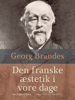 Den franske æstetik i vore dage - Georg Brandes