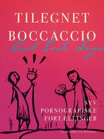 Tilegnet Boccaccio. Syv pornografiske fortællinger - Carl Erik Soya