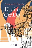 El año cero - Ariadna G. García